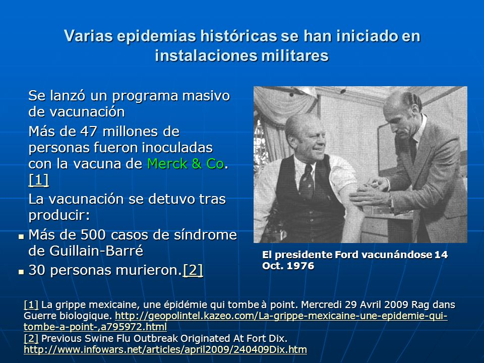 Varias epidemias históricas se han iniciado en instalaciones militares Se lanzó un programa masivo de vacunación Más de 47 millones de personas fueron