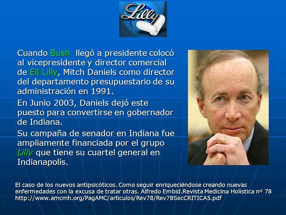 Cuando Bush llegó a presidente colocó al vicepresidente y director comercial de Eli Lilly, Mitch Daniels como director del departamento presupuestario
