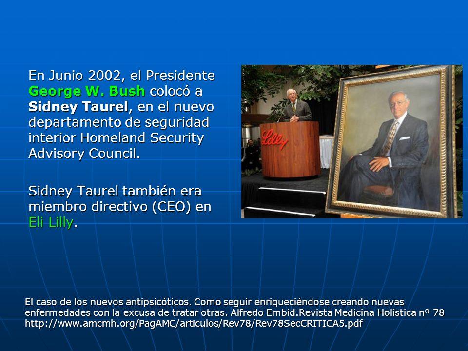 En Junio 2002, el Presidente George W. Bush colocó a Sidney Taurel, en el nuevo departamento de seguridad interior Homeland Security Advisory Council.