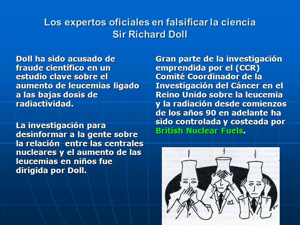 Los expertos oficiales en falsificar la ciencia Sir Richard Doll Doll ha sido acusado de fraude científico en un estudio clave sobre el aumento de leu