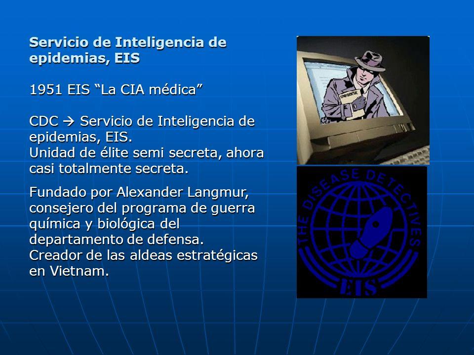 Servicio de Inteligencia de epidemias, EIS 1951 EIS La CIA médica CDC Servicio de Inteligencia de epidemias, EIS. Unidad de élite semi secreta, ahora