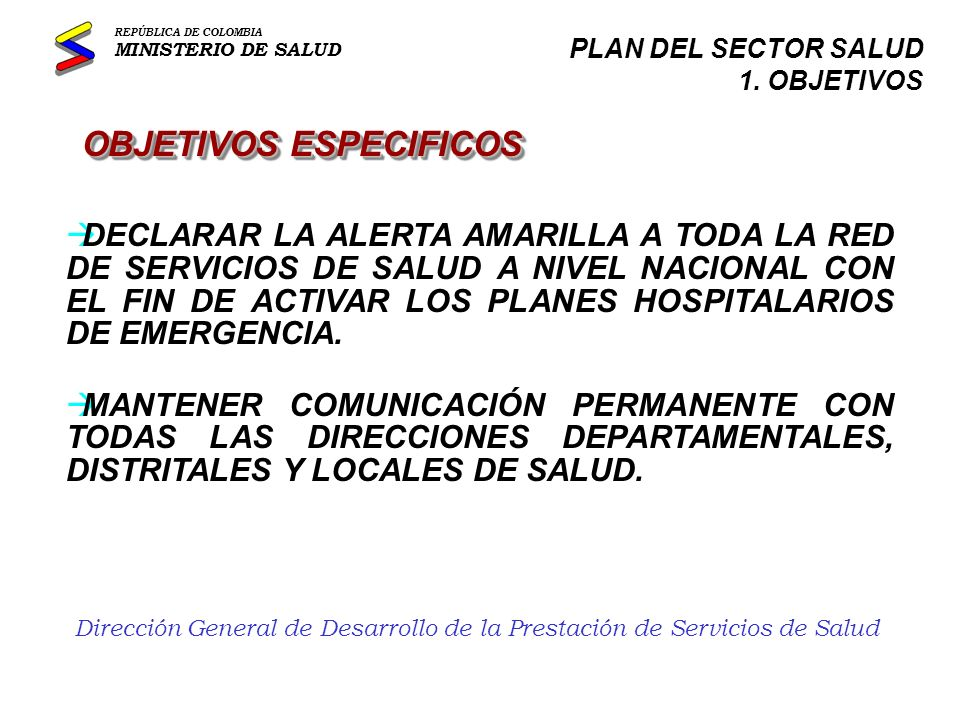 Dirección General de Desarrollo de la Prestación de Servicios de Salud RESPONSABILIDADES Y FUNCIONES REPÚBLICA DE COLOMBIA MINISTERIO DE SALUD PLAN DEL SECTOR SALUD 2.