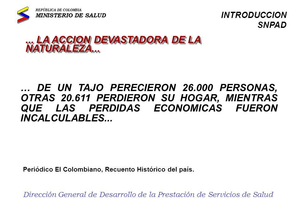 OMAIRA SANCHEZ REPÚBLICA DE COLOMBIA MINISTERIO DE SALUD INTRODUCCION SNPAD
