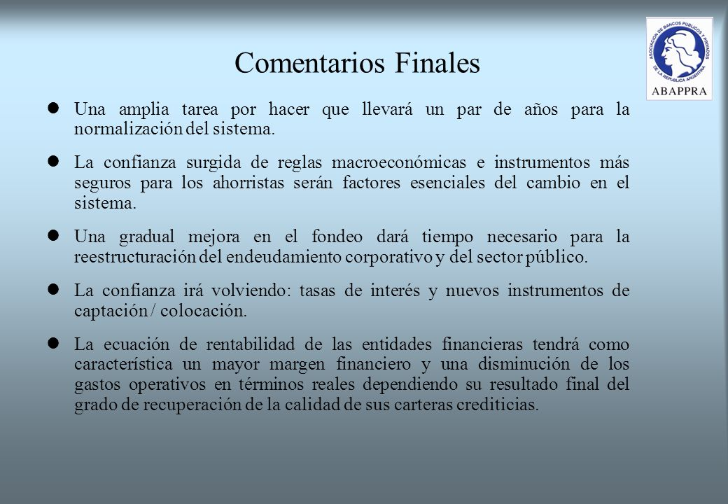 Comentarios Finales Una amplia tarea por hacer que llevará un par de años para la normalización del sistema.