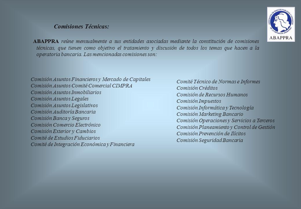 Comisiones Técnicas: ABAPPRA reúne mensualmente a sus entidades asociadas mediante la constitución de comisiones técnicas, que tienen como objetivo el tratamiento y discusión de todos los temas que hacen a la operatoria bancaria.