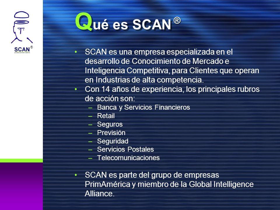 ® Q ué es SCAN SCAN es una empresa especializada en el desarrollo de Conocimiento de Mercado e Inteligencia Competitiva, para Clientes que operan en I