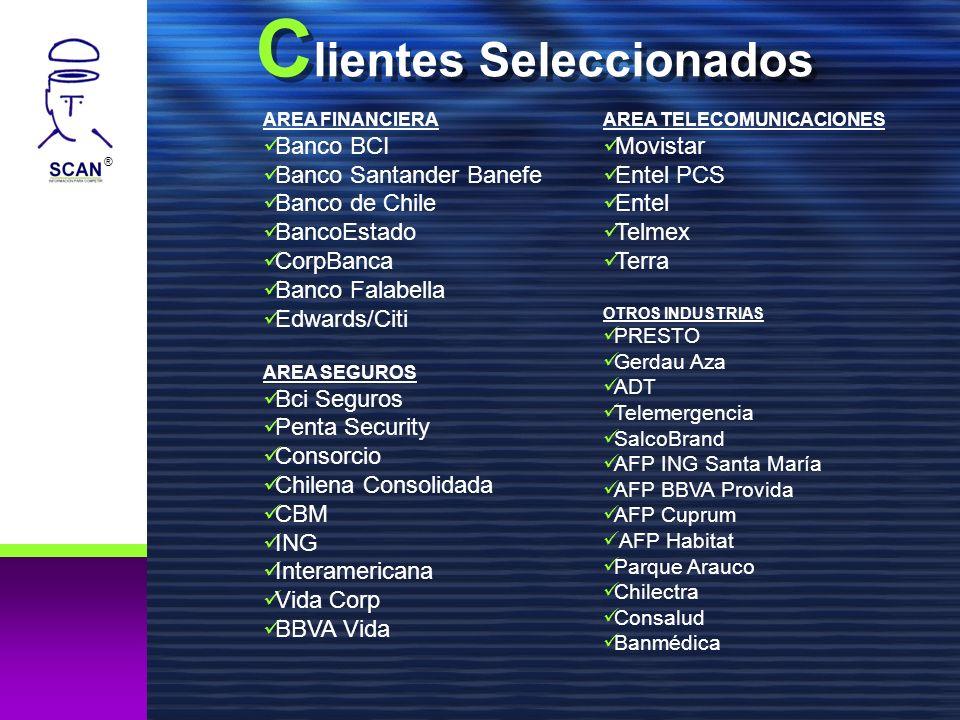® C lientes Seleccionados AREA FINANCIERA Banco BCI Banco Santander Banefe Banco de Chile BancoEstado CorpBanca Banco Falabella Edwards/Citi AREA SEGU