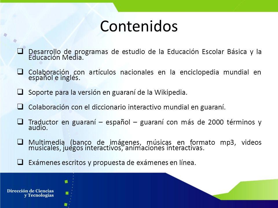 Contenidos Desarrollo de programas de estudio de la Educación Escolar Básica y la Educación Media. Colaboración con artículos nacionales en la enciclo