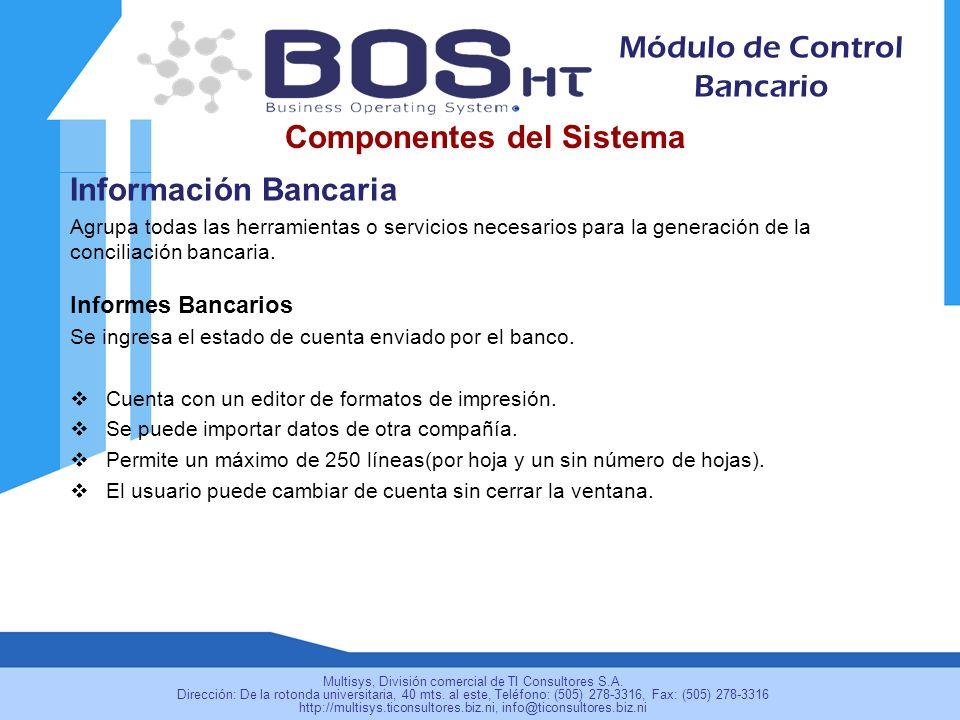 Información Bancaria Agrupa todas las herramientas o servicios necesarios para la generación de la conciliación bancaria.