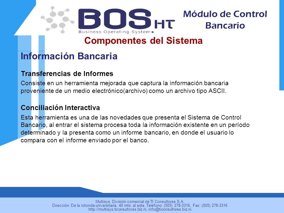 Información Bancaria Transferencias de Informes Consiste en un herramienta mejorada que captura la información bancaria proveniente de un medio electrónico(archivo) como un archivo tipo ASCII.