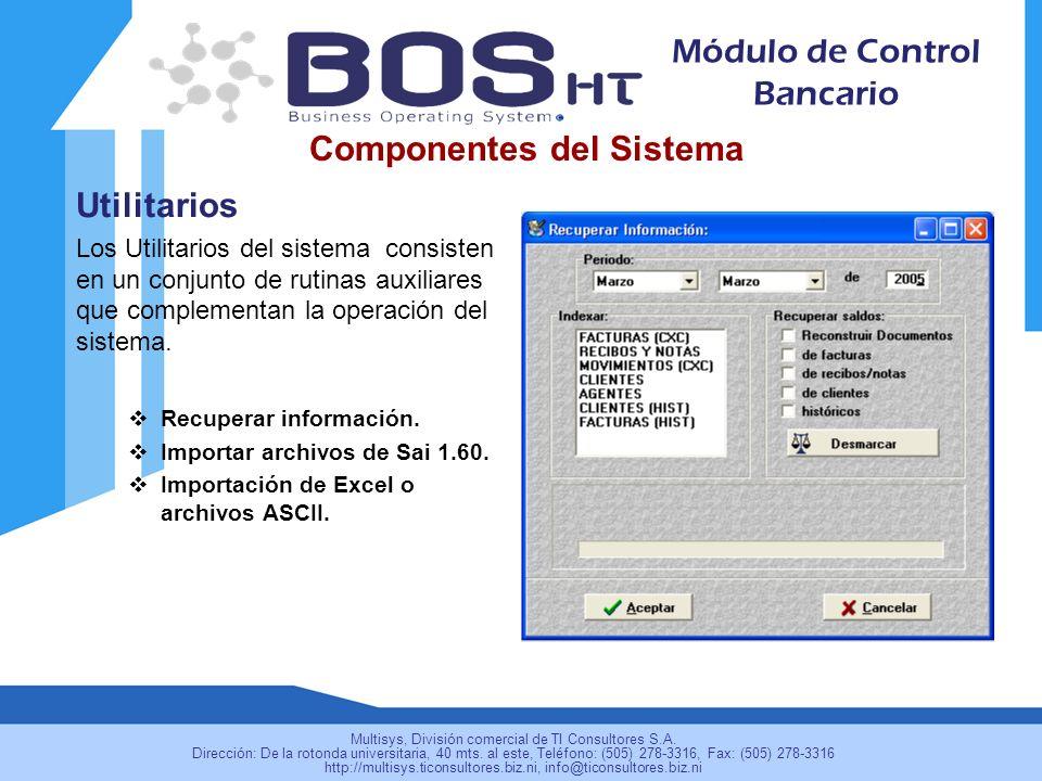 Utilitarios Los Utilitarios del sistema consisten en un conjunto de rutinas auxiliares que complementan la operación del sistema.