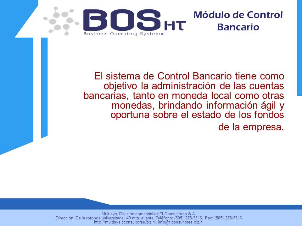 El sistema de Control Bancario tiene como objetivo la administración de las cuentas bancarias, tanto en moneda local como otras monedas, brindando información ágil y oportuna sobre el estado de los fondos de la empresa.