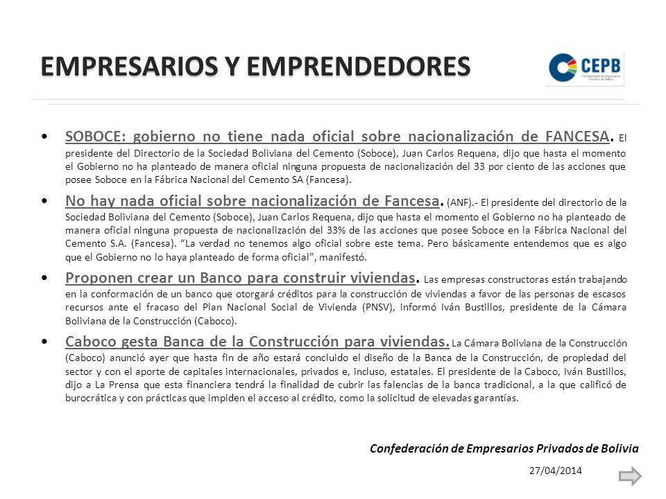 EMPRESARIOS Y EMPRENDEDORES SOBOCE: gobierno no tiene nada oficial sobre nacionalización de FANCESA. El presidente del Directorio de la Sociedad Boliv