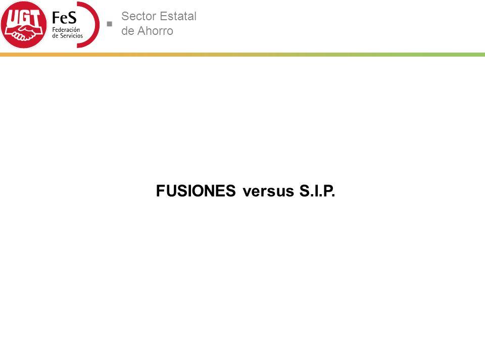 Sector Estatal de Ahorro FUSIONES versus S.I.P.