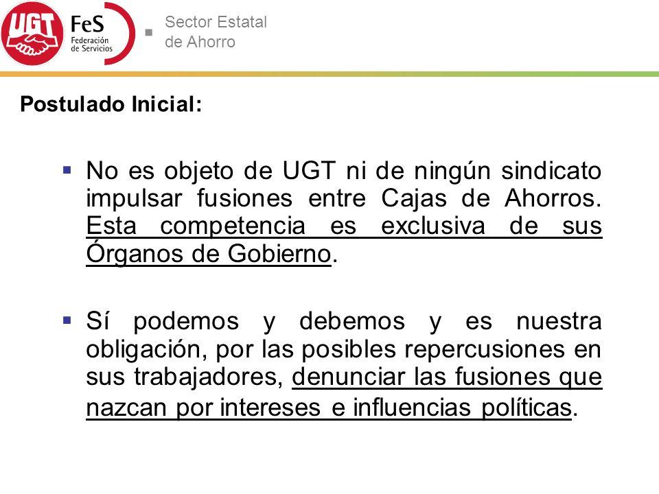 Sector Estatal de Ahorro No es objeto de UGT ni de ningún sindicato impulsar fusiones entre Cajas de Ahorros.