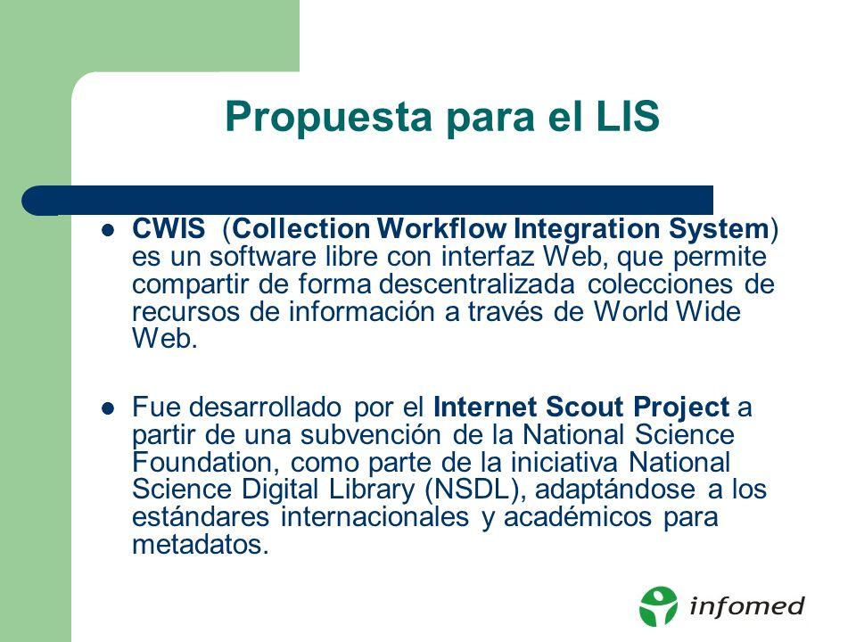 Propuesta para el LIS CWIS (Collection Workflow Integration System) es un software libre con interfaz Web, que permite compartir de forma descentraliz