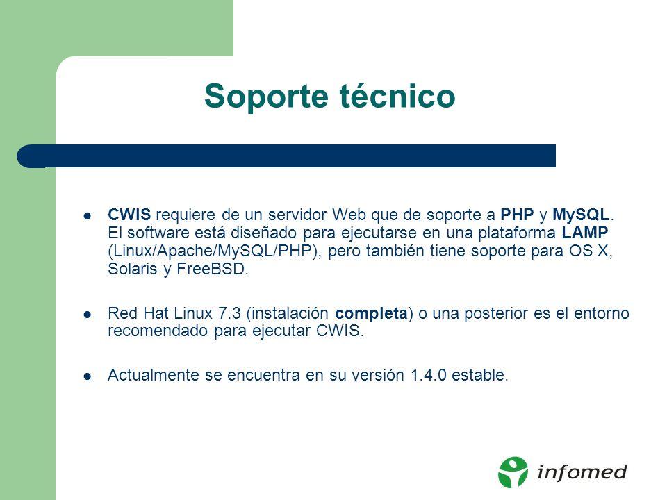 Soporte técnico CWIS requiere de un servidor Web que de soporte a PHP y MySQL. El software está diseñado para ejecutarse en una plataforma LAMP (Linux