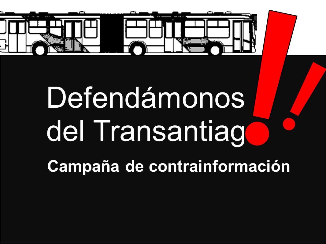 Defendámonos del Transantiago Campaña de contrainformación