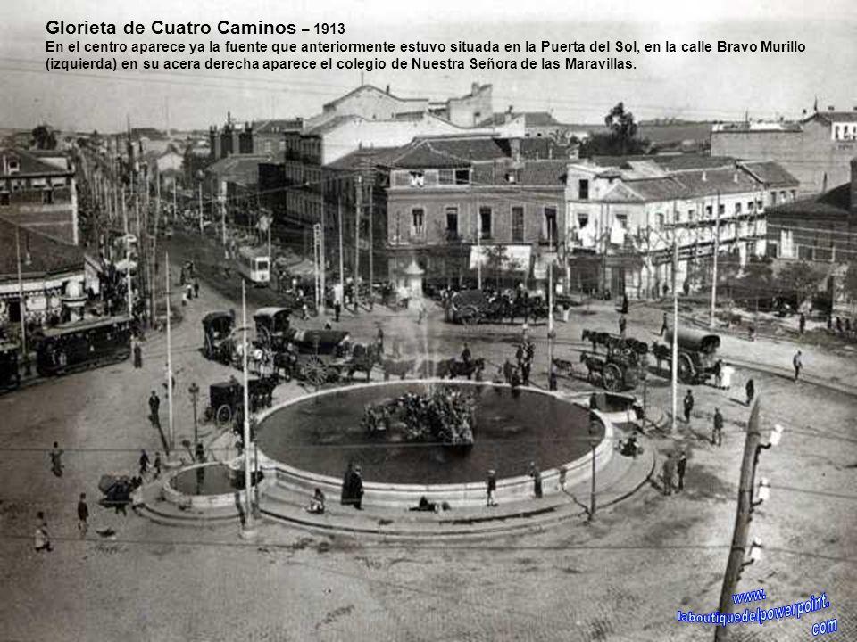 Glorieta de Cuatro Caminos – 1912 La glorieta antes de ser instalada la fuente en el centro, a la izquierda la carretera de Francia (hoy Bravo Murillo