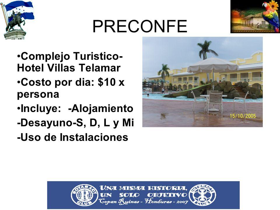PRECONFE Complejo Turistico- Hotel Villas Telamar Costo por dia: $10 x persona Incluye: -Alojamiento -Desayuno-S, D, L y Mi -Uso de Instalaciones