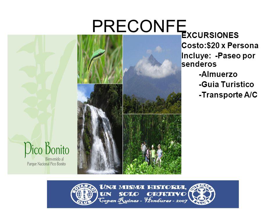 PRECONFE EXCURSIONES Costo:$20 x Persona Incluye: -Paseo por senderos -Almuerzo -Guia Turistico -Transporte A/C