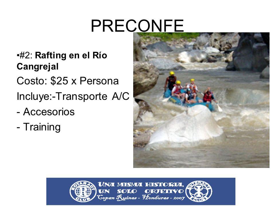 PRECONFE #2: Rafting en el Río Cangrejal Costo: $25 x Persona Incluye:-Transporte A/C - Accesorios - Training