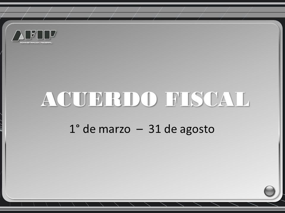 1° de marzo – 31 de agosto ACUERDO FISCAL
