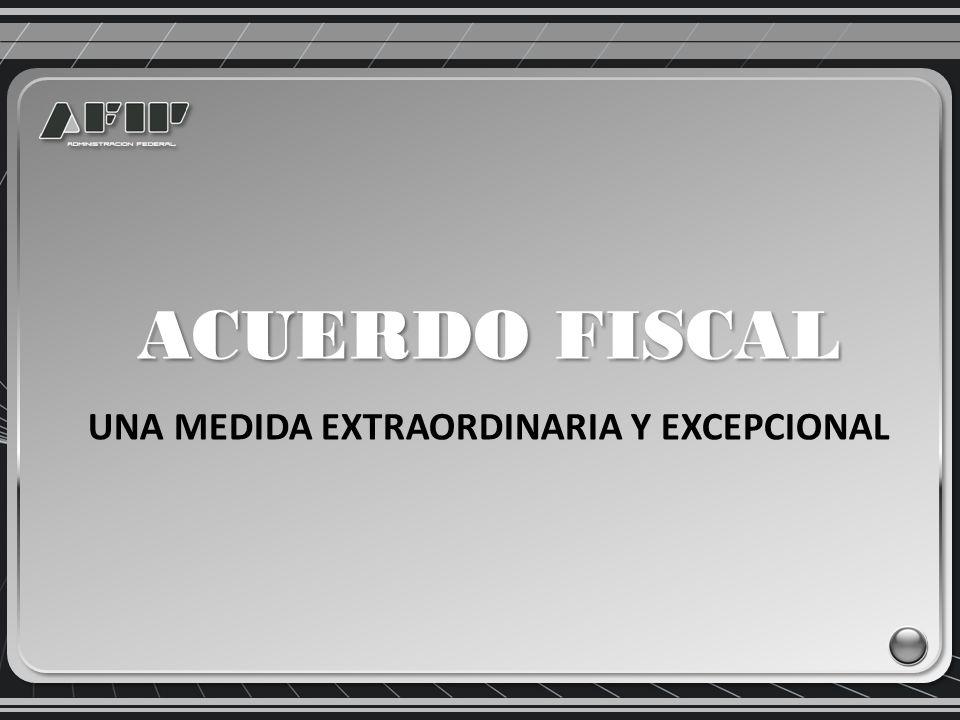 UNA MEDIDA EXTRAORDINARIA Y EXCEPCIONAL ACUERDO FISCAL