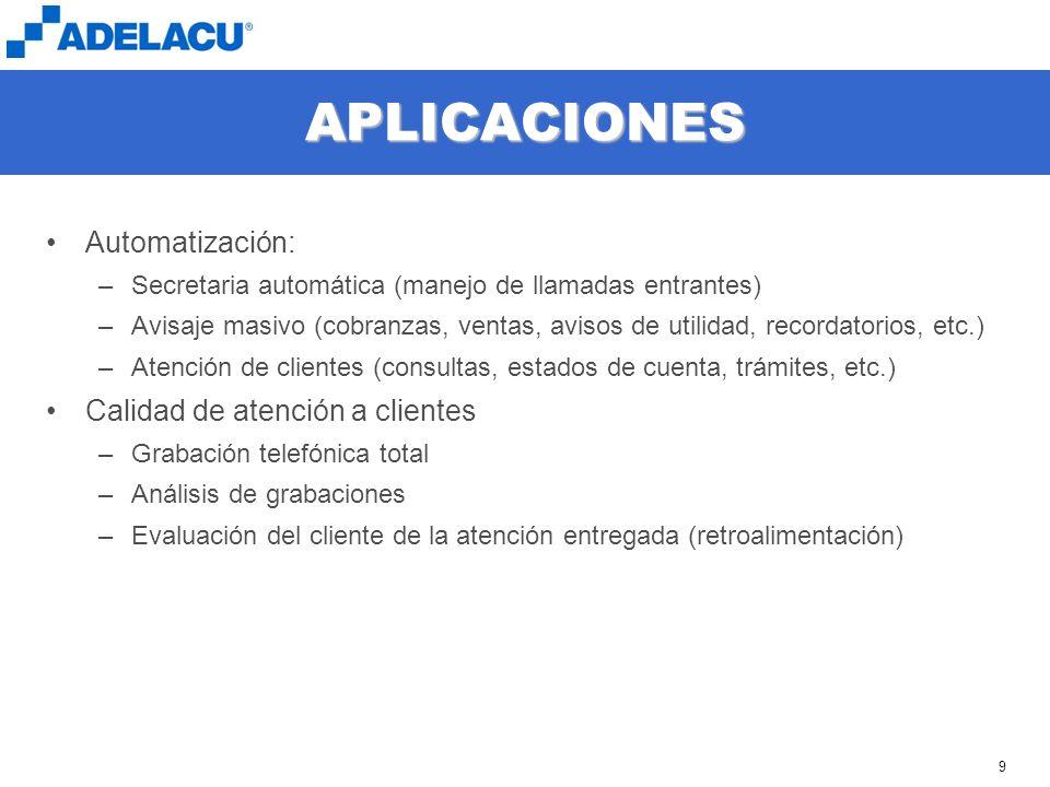 www.adelacu.com 9 APLICACIONES Automatización: –Secretaria automática (manejo de llamadas entrantes) –Avisaje masivo (cobranzas, ventas, avisos de uti
