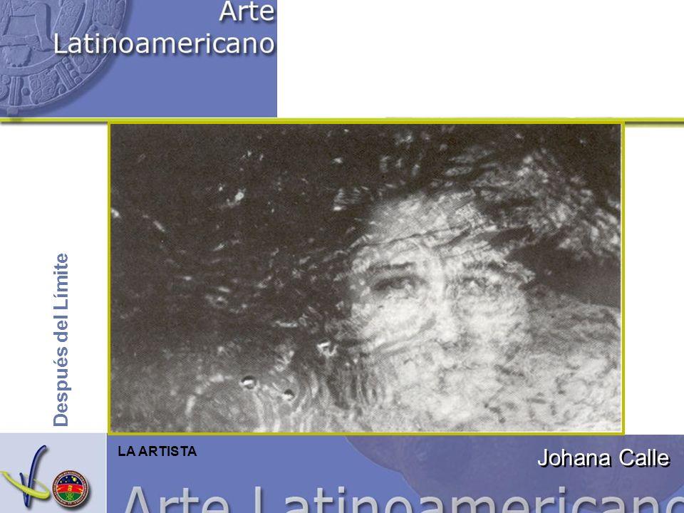 Johana Calle Después del Límite LA ARTISTA