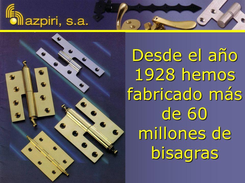 Desde el año 1928 hemos fabricado más de 60 millones de bisagras