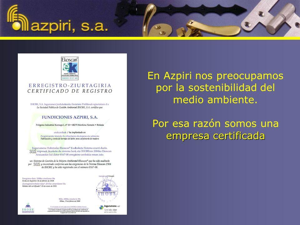 empresa certificada En Azpiri nos preocupamos por la sostenibilidad del medio ambiente.