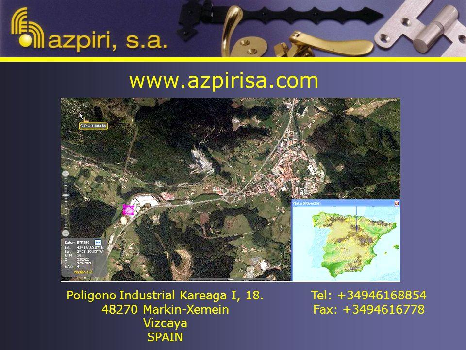 www.azpirisa.com Tel: +34946168854 Fax: +3494616778 Poligono Industrial Kareaga I, 18.
