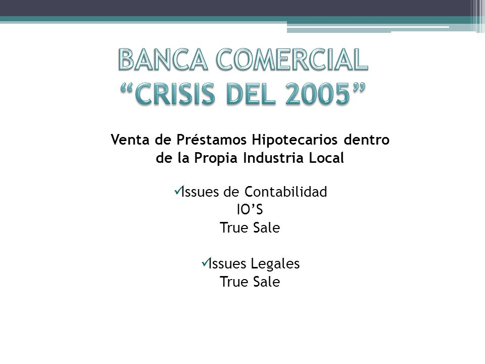 Venta de Préstamos Hipotecarios dentro de la Propia Industria Local Issues de Contabilidad IOS True Sale Issues Legales True Sale