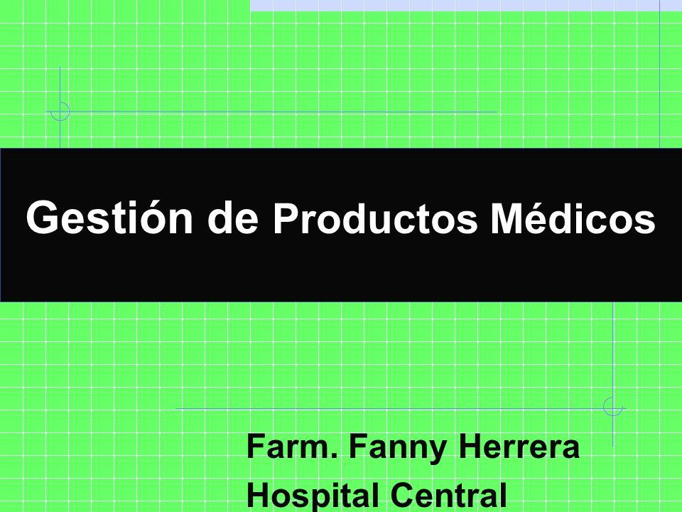 Farm. Fanny Herrera Hospital Central Gestión de Productos Médicos Hospital Central - Mendoza