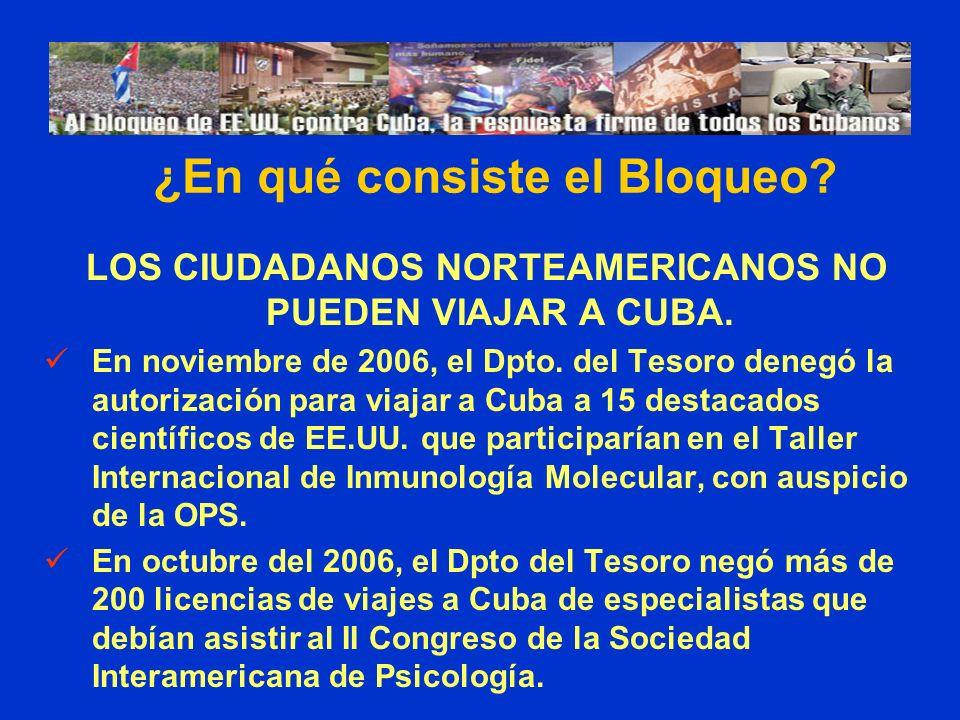 LOS CIUDADANOS NORTEAMERICANOS NO PUEDEN VIAJAR A CUBA. En noviembre de 2006, el Dpto. del Tesoro denegó la autorización para viajar a Cuba a 15 desta