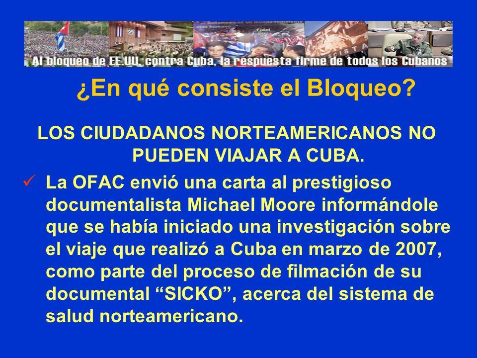 LOS CIUDADANOS NORTEAMERICANOS NO PUEDEN VIAJAR A CUBA. La OFAC envió una carta al prestigioso documentalista Michael Moore informándole que se había