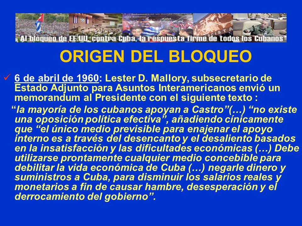 6 de abril de 1960: Lester D. Mallory, subsecretario de Estado Adjunto para Asuntos Interamericanos envió un memorandum al Presidente con el siguiente