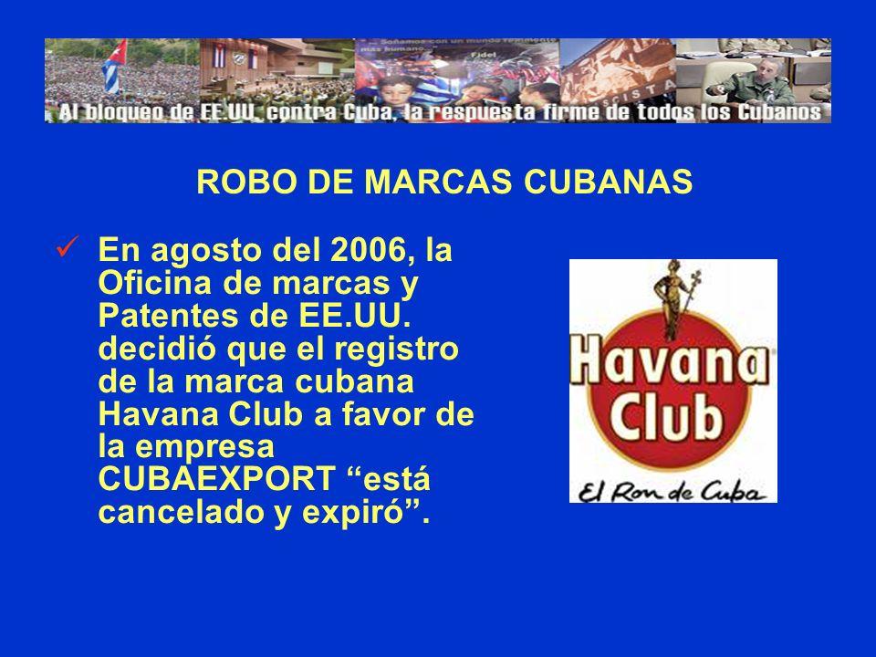 En agosto del 2006, la Oficina de marcas y Patentes de EE.UU. decidió que el registro de la marca cubana Havana Club a favor de la empresa CUBAEXPORT
