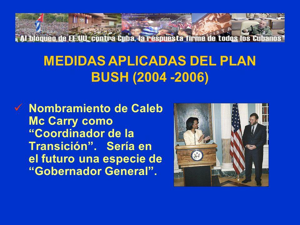 Nombramiento de Caleb Mc Carry como Coordinador de la Transición. Sería en el futuro una especie de Gobernador General. MEDIDAS APLICADAS DEL PLAN BUS