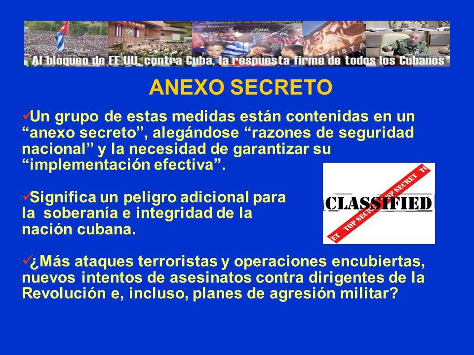 ANEXO SECRETO Un grupo de estas medidas están contenidas en un anexo secreto, alegándose razones de seguridad nacional y la necesidad de garantizar su