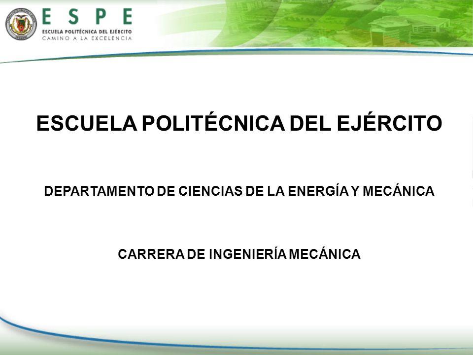 ESCUELA POLITÉCNICA DEL EJÉRCITO DEPARTAMENTO DE CIENCIAS DE LA ENERGÍA Y MECÁNICA CARRERA DE INGENIERÍA MECÁNICA