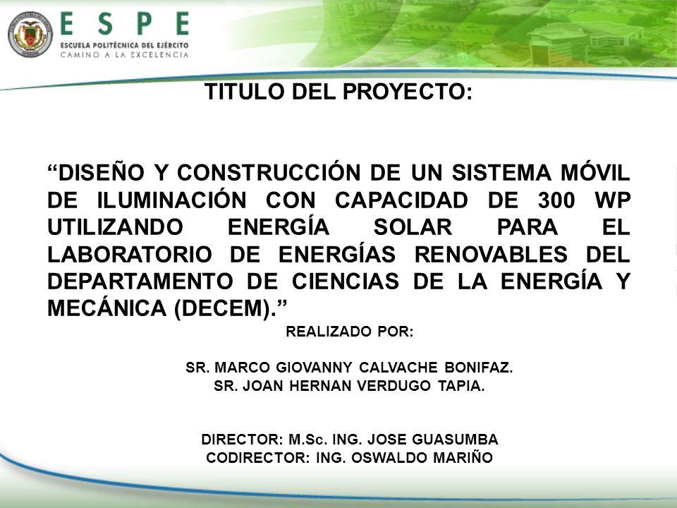 TITULO DEL PROYECTO: DISEÑO Y CONSTRUCCIÓN DE UN SISTEMA MÓVIL DE ILUMINACIÓN CON CAPACIDAD DE 300 WP UTILIZANDO ENERGÍA SOLAR PARA EL LABORATORIO DE