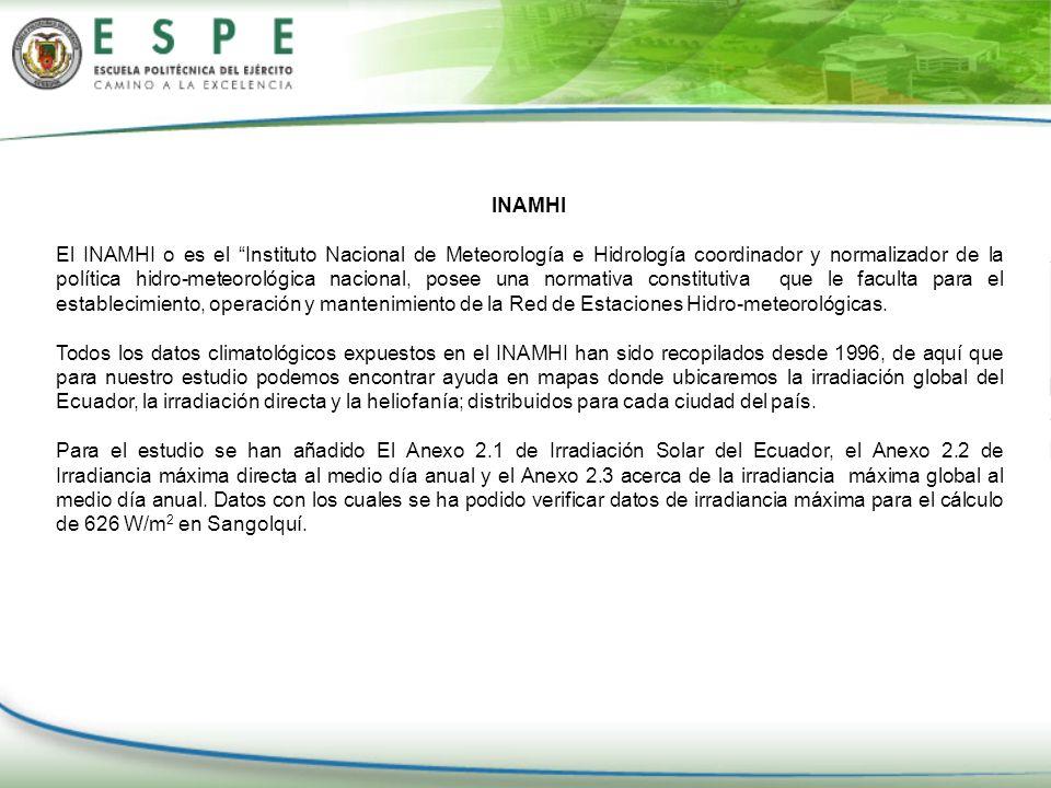 INAMHI El INAMHI o es el Instituto Nacional de Meteorología e Hidrología coordinador y normalizador de la política hidro-meteorológica nacional, posee