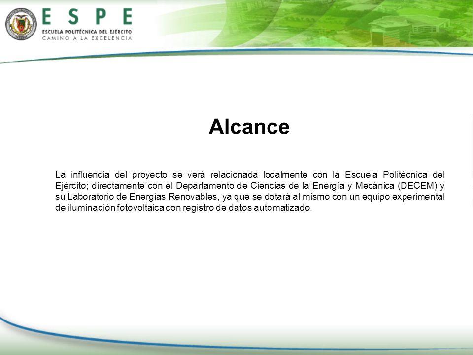 Alcance La influencia del proyecto se verá relacionada localmente con la Escuela Politécnica del Ejército; directamente con el Departamento de Ciencia