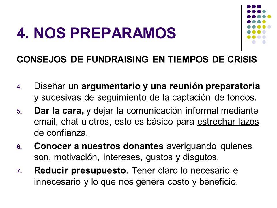 4. NOS PREPARAMOS CONSEJOS DE FUNDRAISING EN TIEMPOS DE CRISIS 4. Diseñar un argumentario y una reunión preparatoria y sucesivas de seguimiento de la
