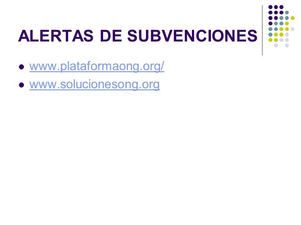 ALERTAS DE SUBVENCIONES www.plataformaong.org/ www.solucionesong.org