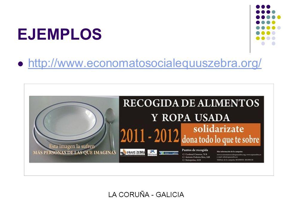 EJEMPLOS http://www.economatosocialequuszebra.org/ LA CORUÑA - GALICIA