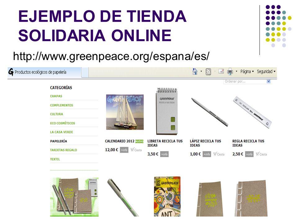 EJEMPLO DE TIENDA SOLIDARIA ONLINE http://www.greenpeace.org/espana/es/