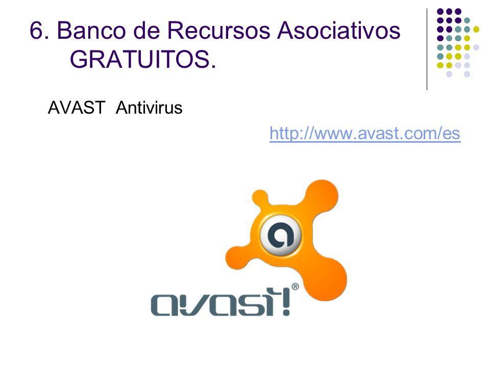 6. Banco de Recursos Asociativos GRATUITOS. AVAST Antivirus http://www.avast.com/es